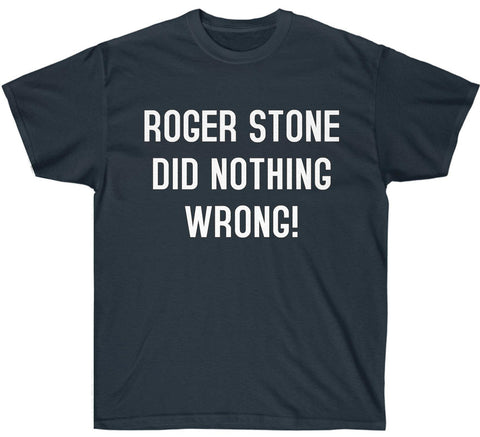 Image of Official Classic Roger Stone Did Nothing Wrong T-Shirt