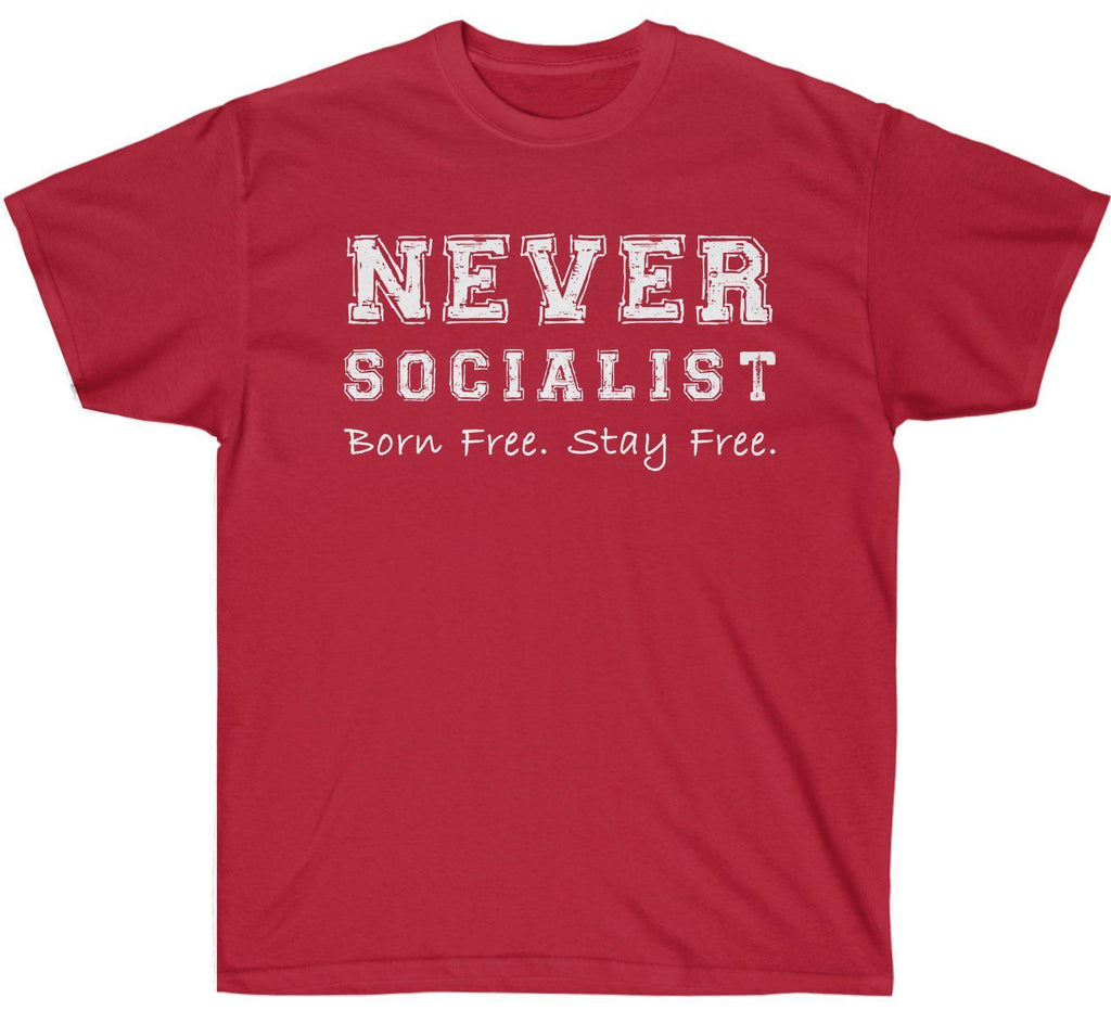 Never Socialist. Born Free. Stay Free. Premium Shirt