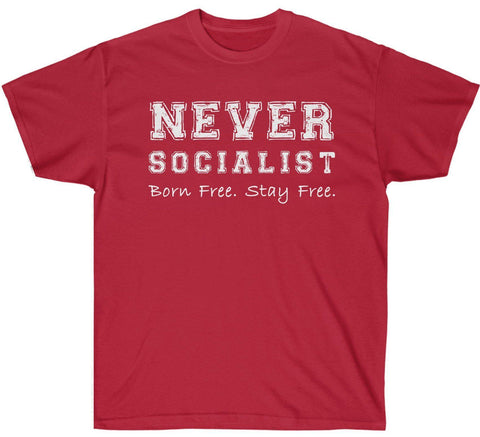 Image of Never Socialist. Born Free. Stay Free. Premium Shirt
