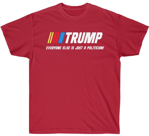 Image of Trump - Everyone else is just a politician! Premium T-Shirt