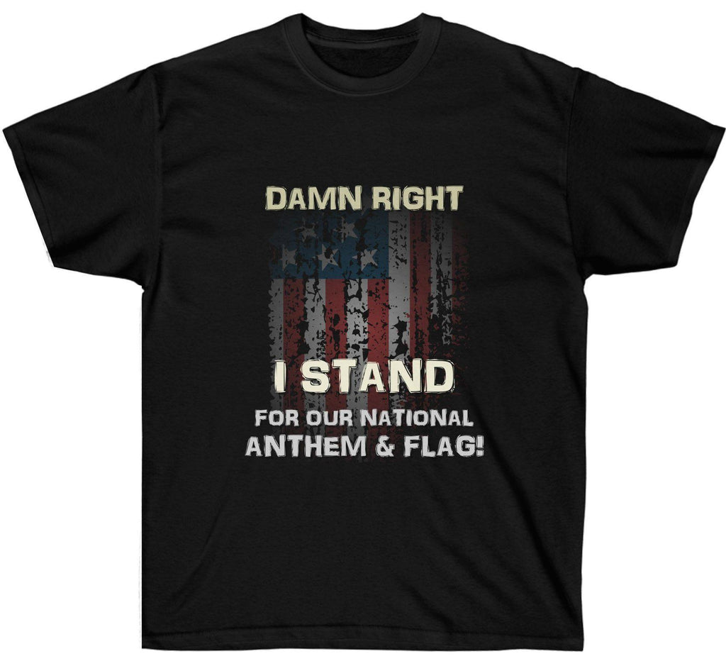 Damn Right I Stand for the National Anthem & Flag Shirt