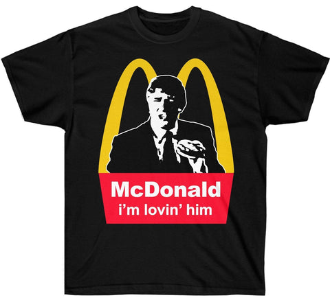Image of McDonald Trump i'm lovin him shirt