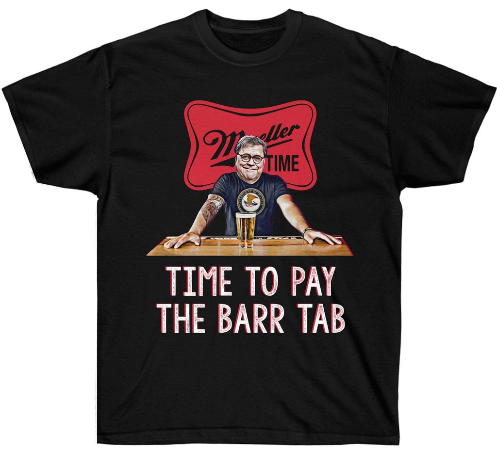 8b387b8c8 Time To Pay The Barr Tab Premium T-Shirt – Your Trump Shop