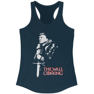 The Wall Is Coming Racerback Tank Top