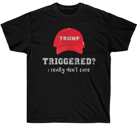 Image of Trump: Triggered? I really Don't Care shirt