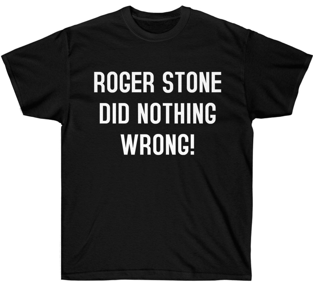 Official Roger Stone Did Nothing Wrong tshirt
