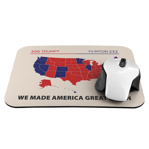 We Made America Great Again Mousepad