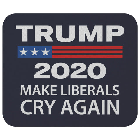 Trump 2020 - Make Liberals Cry Again Mousepad