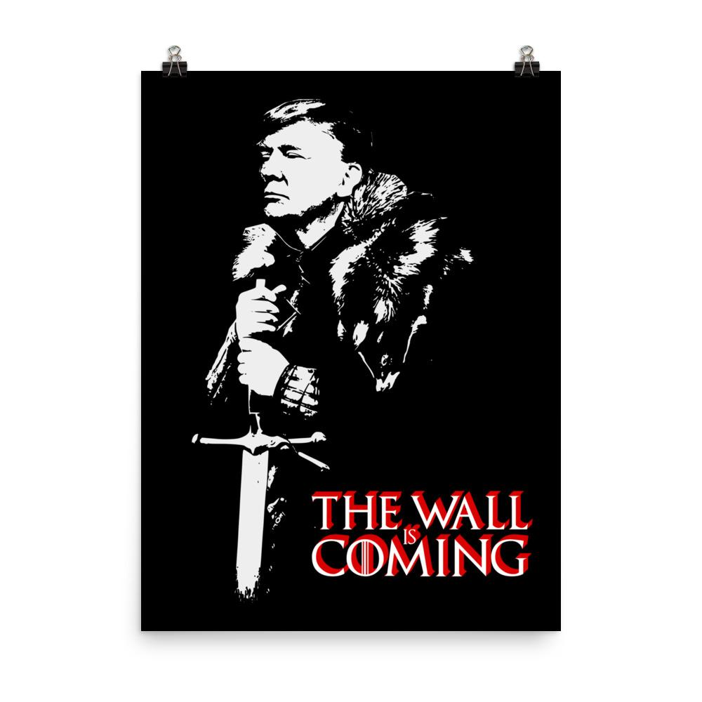 The Wall Is Coming Poster!