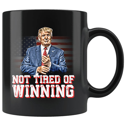 Not Tired Of Winning Trump Mug