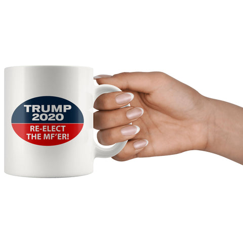Image of Trump 2020: Re-Elect The MF'er Mug