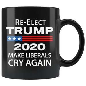 Re-Elect Trump Make Liberals Cry