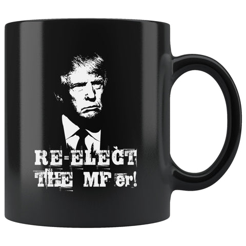 Image of Trump Elect That MF'er Again Mug