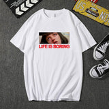 Life is Boring T shirt