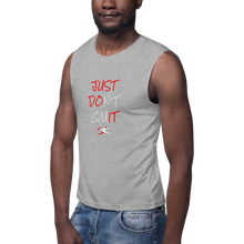 Load image into Gallery viewer, Just Don't Quit Muscle Shirt