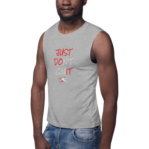 Just Don't Quit Muscle Shirt