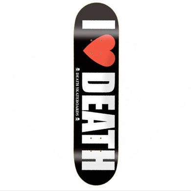 Death Skateboards I Love Death Skateboard Deck 8.25