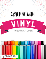 Crafting with Vinyl -The Ultimate Guide  {Digital}