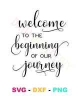 Welcome to the Beginning of our Journey SVG Cut File