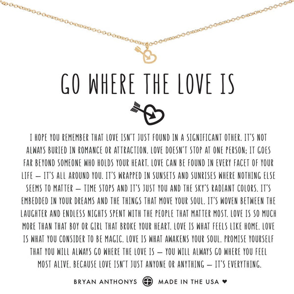 Go Where the Love Is Necklace by Bryan Anthonys