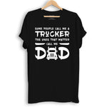 Trucker Shirt - 'The ones that matter call me Dad'