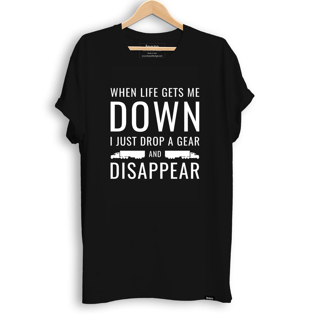 Trucker Shirt - 'When life gets me down. I drop a gear and disappear'