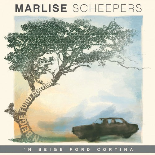 Marlise Scheepers - Beige Ford Cortina_ Have You Ever