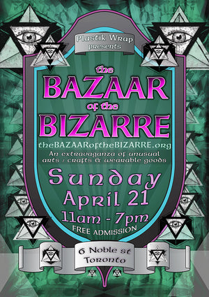 The Bazaar of the Bizarre - April 21, 2019 - 6 Noble Street