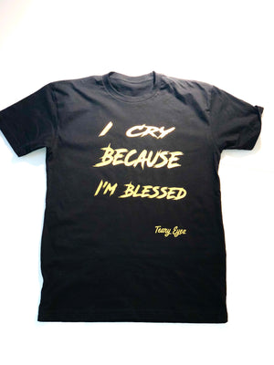 "Black and gold "" I cry because I'm blessed"" tee"