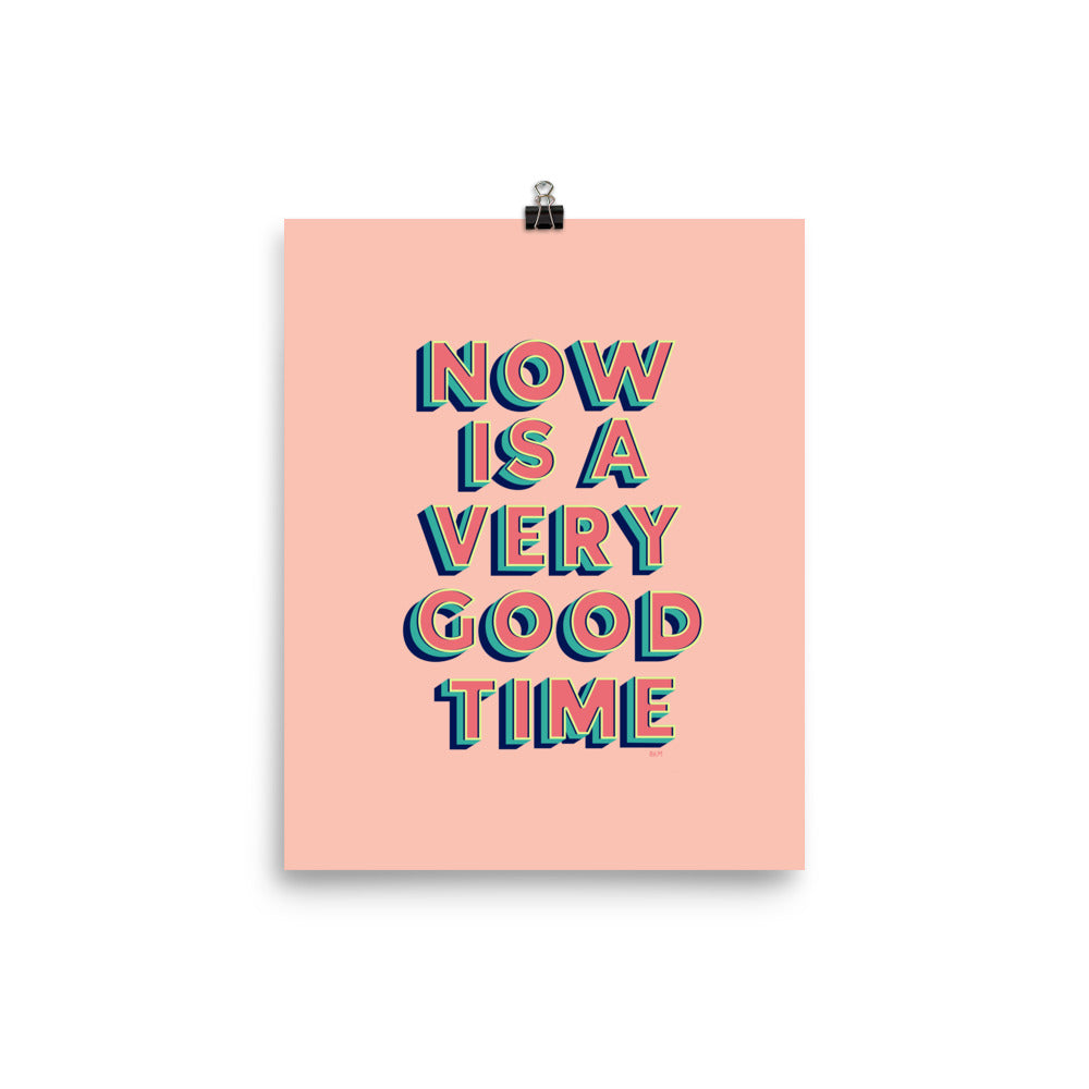 Now is a Good Time Poster - 8x10""