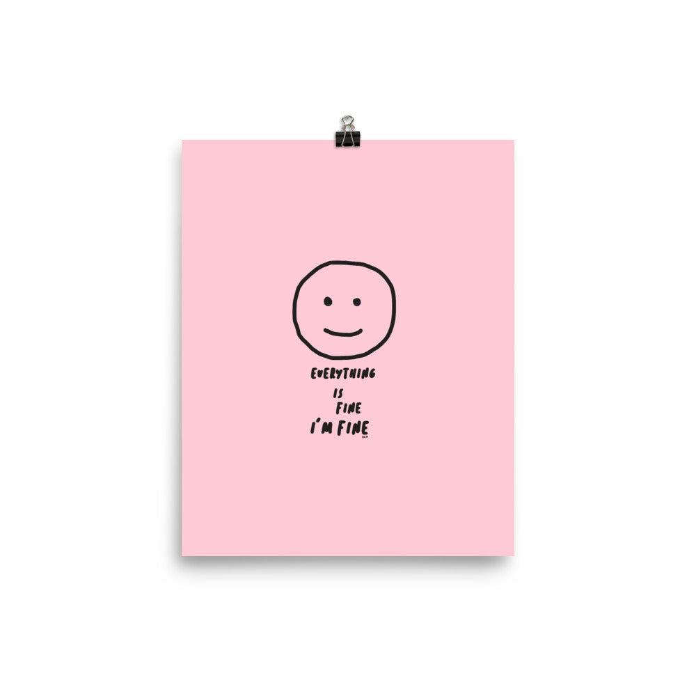 Everything is Fine Poster - 8x10""