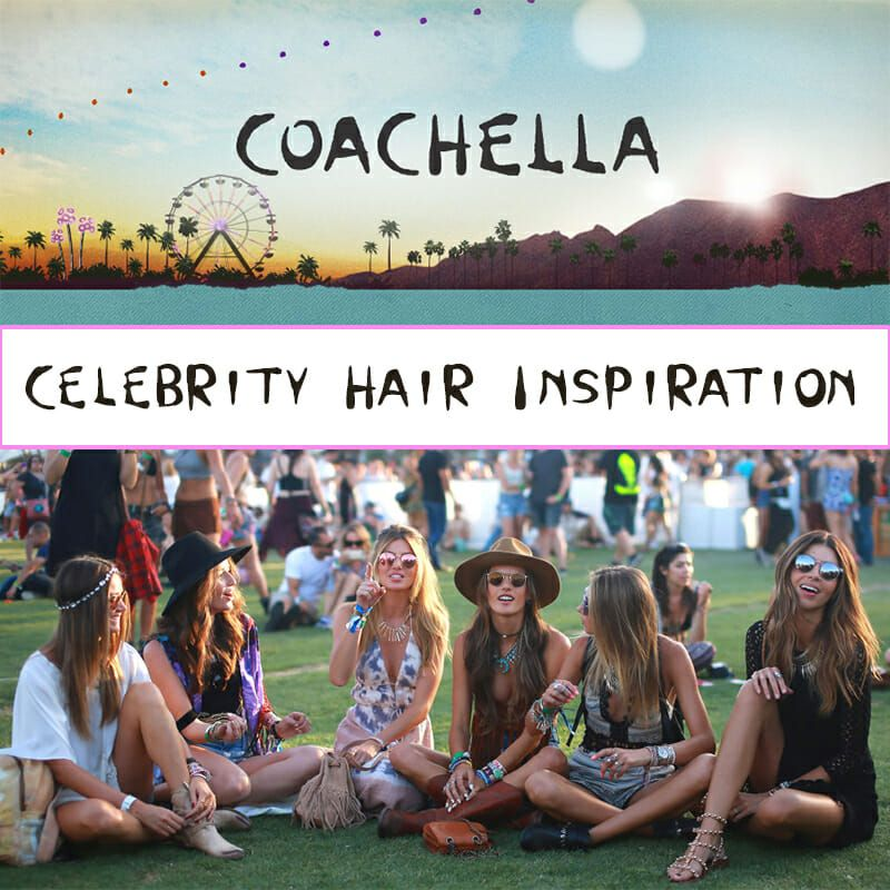 Coachella Celebrity Hair