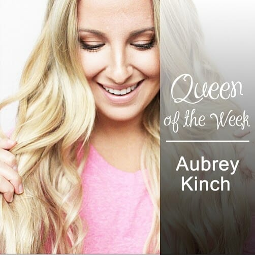 Queen of the Week - Aubrey Kinch
