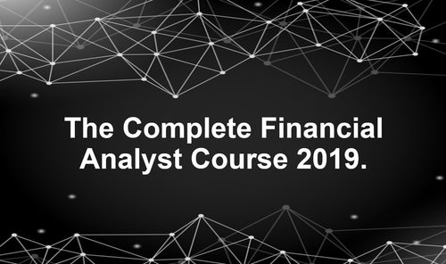 The Complete Financial Analyst Course 2019 (U365) - Earn 18 CPD hours