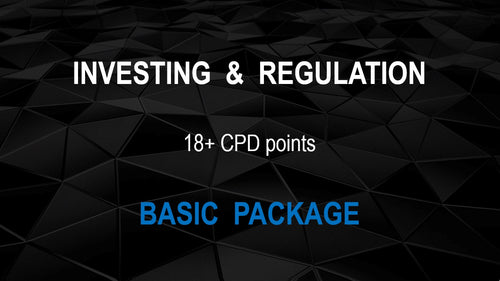 INVESTING & REGULATION (BASIC PACKAGE) - Earn 18+ CPD hours (Once-off cost).