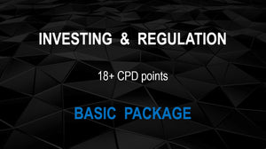 INVESTING & REGULATION (2019-2020 BASIC PACKAGE) - Earn 18+ CPD hours (Once-off cost).