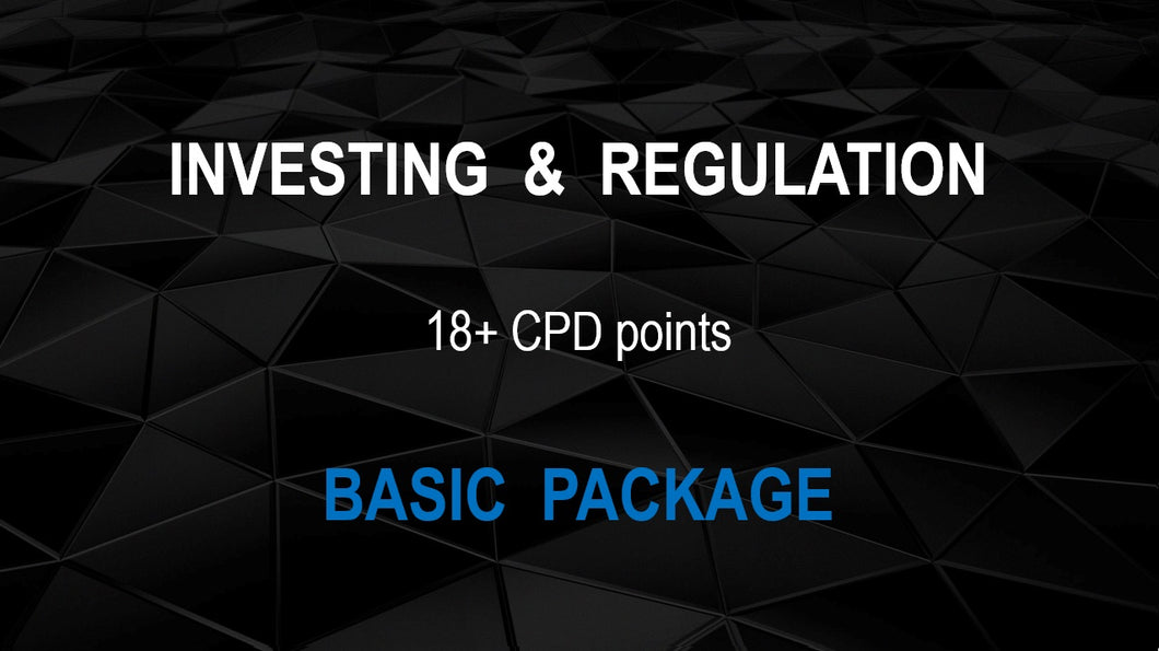 INVESTING & REGULATION (INDIVIDUAL PACKAGE ) - Earn 18+ CPD hours (Once-off cost).