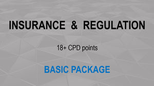 INSURANCE & REGULATION (BASIC PACKAGE) - Earn 18+ CPD hours (Once-off cost).