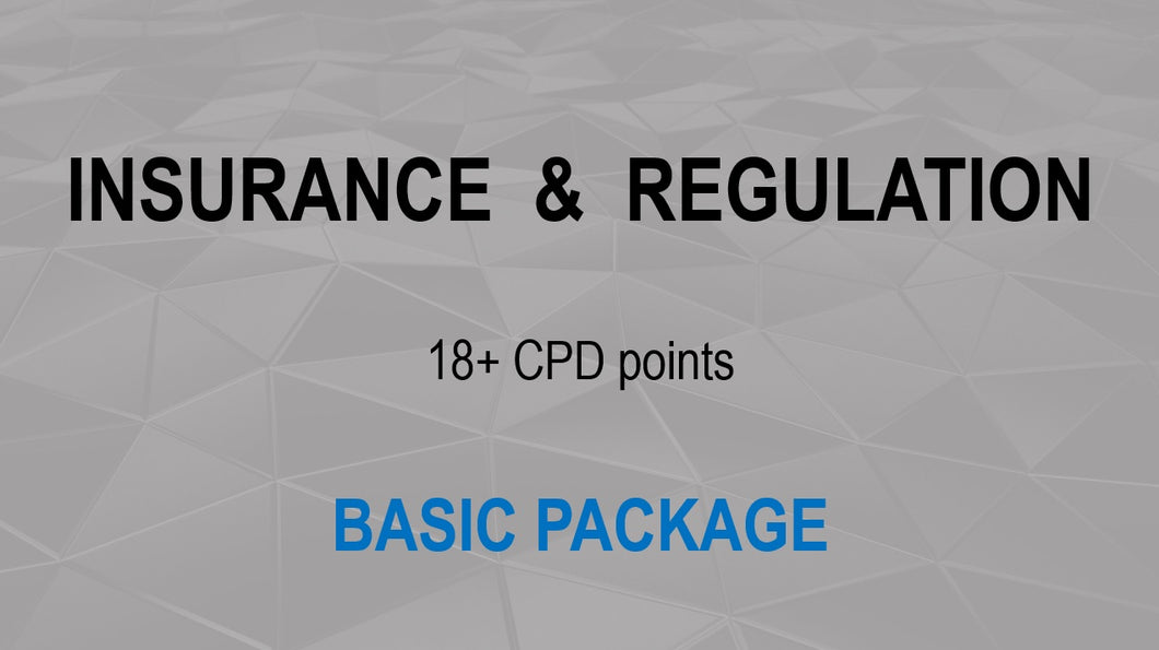 INSURANCE & REGULATION (BASIC INDIVIDUAL PACKAGE ) - Earn 18+ CPD hours (Once-off cost).