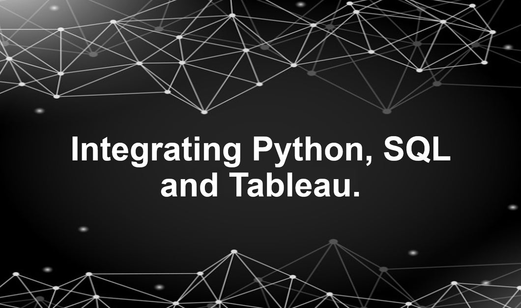 Python + SQL + Tableau: Integrating Python, SQL, and Tableau (U365) Earn 6 CPD hours