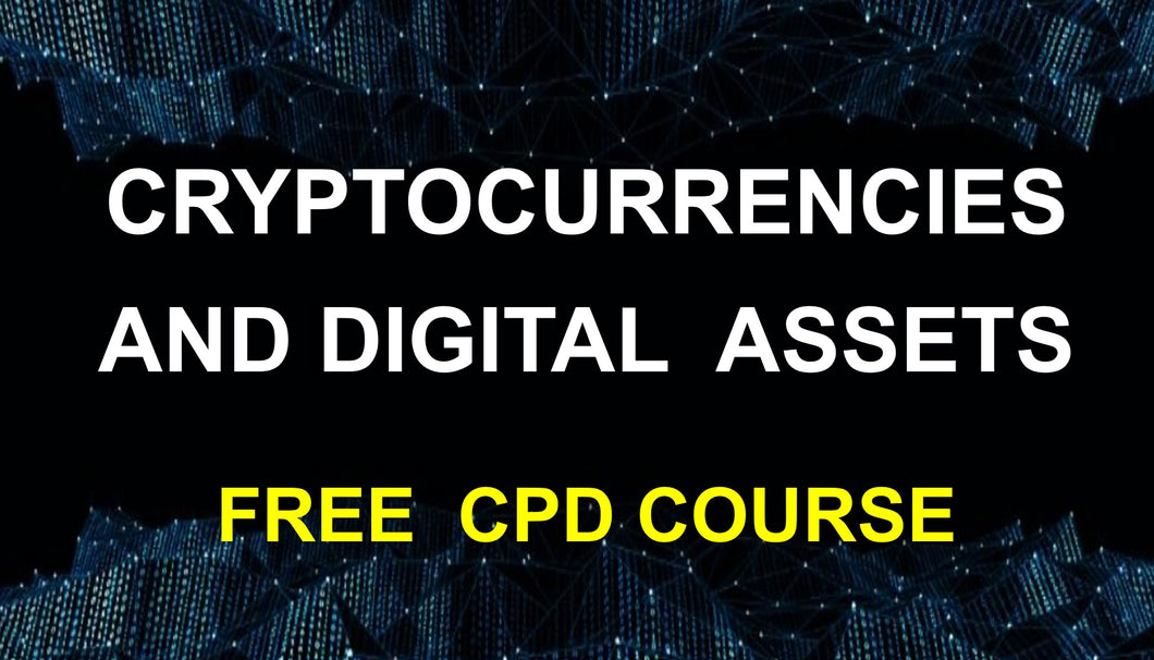 Introduction to cryptocurrencies, blockchain and digital assets - FREE 0,5 CPD HOUR