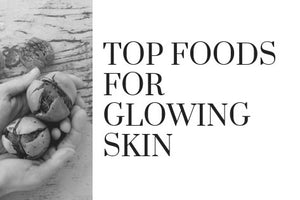 Top Foods for Glowing Skin