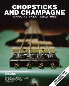 Chopsticks and Champagne - Official Bass Tablature