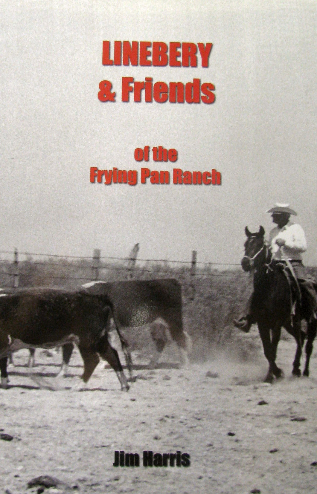 Linebery & Friends of the Frying Pan Ranch
