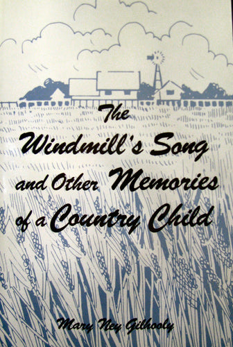 The Windmill's Song and Other Memories of a Country Child
