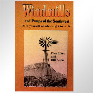 Windmills and Pumps of the Southwest