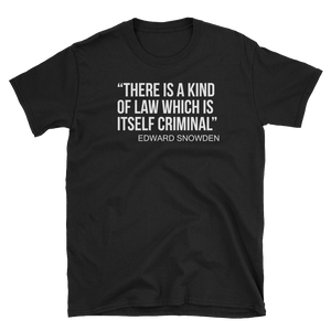 EDWARD SNOWDEN QUOTE T-SHIRT