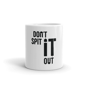 Don't spit it out