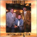Trio By Kirk & Ivan Anthony
