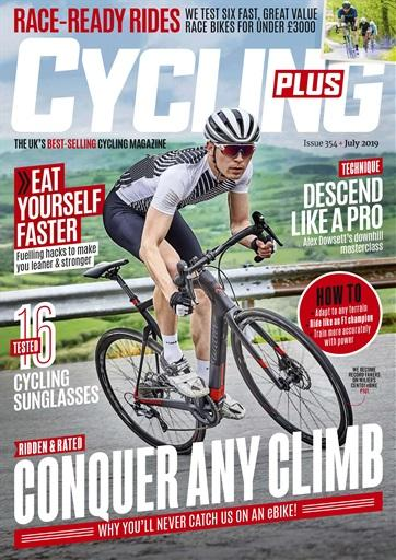 Cycling Plus Issue 354 (July 2019)